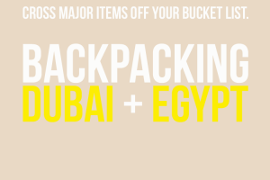 BACKPACKING Dubai + Egypt